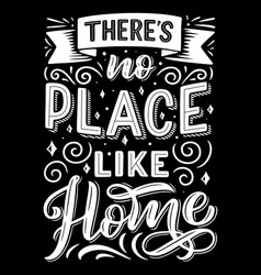 there is no place like home lettering quote vector image
