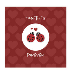 together forever card with ladybugs vector image vector image