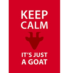 Keep calm its just a goat Inspirational card with vector image vector image