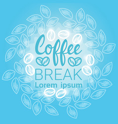 Coffee break breakfast drink beverage banner with vector