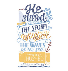 Hand lettering he stilled storm to a whisper vector