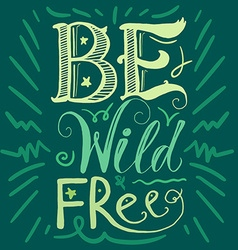 Motivation Wild and Free Lettering Concept vector image