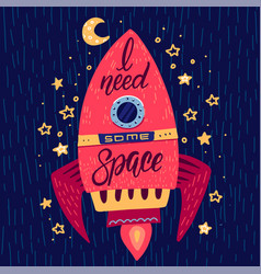 need some space slogan graphic on rocket in space vector image