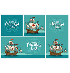 Posters for happy columbus day sailing ship vector