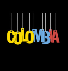 The word colombia hang on the ropes vector