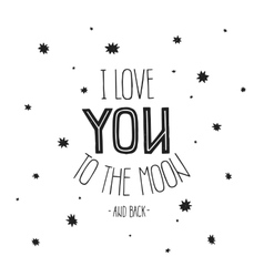 lettering I Love you to the moon and back vector image vector image
