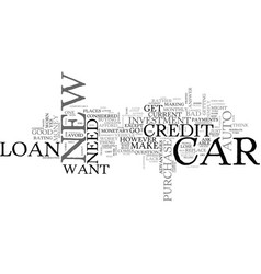 auto loan new car text word cloud concept vector image