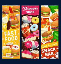fast food snack bar and desserts banners vector image