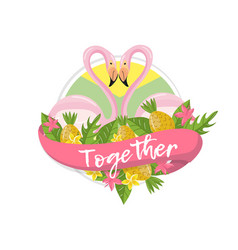 together tropical summer label design element vector image