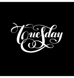 Tuesday day of the week handwritten white ink vector