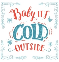 Bait s cold outside hand-lettering card vector