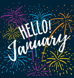 hello january hand written quote with colorful vector image