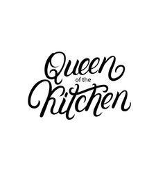 queen kitchen hand written lettering quote vector image