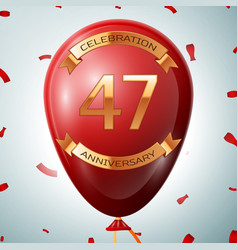 Red balloon with golden inscription 47 years vector