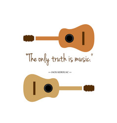the only truth is music guitars with a famous quo vector image