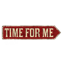 Time for me vintage rusty metal sign vector