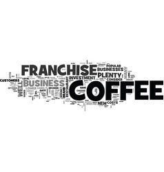 Why choose a coffee franchise text word cloud vector