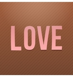 Pink paper Love Word on cardboard Background vector image