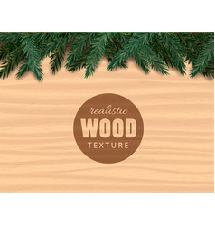 realistic wood texture christmas tree branches vector image vector image