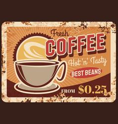 Fresh roast coffee steaming cup rusty metal plate vector