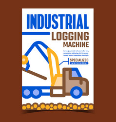 Industrial logging machine promo poster vector