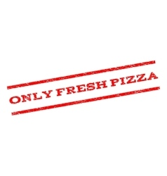 Only Fresh Pizza Watermark Stamp vector