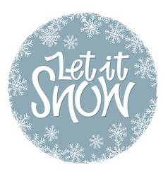 let it snow lettering vector image