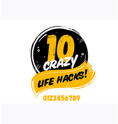 10 crazy life hacks badge isolated on white vector