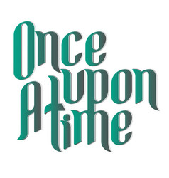 Once upon a time calligraphic inscription vector