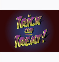 trick or treat inscription for halloween party 3d vector image vector image