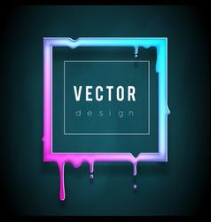 melting frame 3d flowing art flux square drop leak vector image