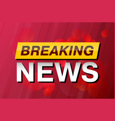 breaking news tv screen saver background vector image vector image