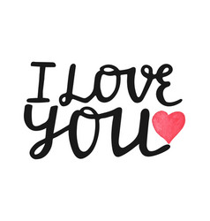 i love you-hand drawn lettering quote with vector image