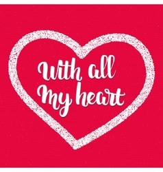 Phrase - With all my heart handletterig written vector