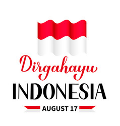 Dirgahayu indonesia lettering long live indonesia vector