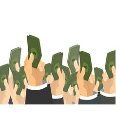 a lot of hands holds a bunch of banknotes with vector image