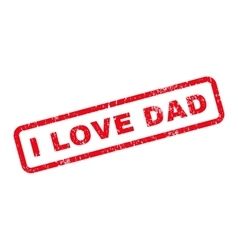 I Love Dad Text Rubber Stamp vector image