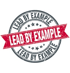 Lead by example red round grunge vintage ribbon vector