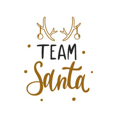 team santa christmas and new year calligraphy vector image