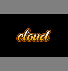cloud word text banner postcard logo icon design vector image