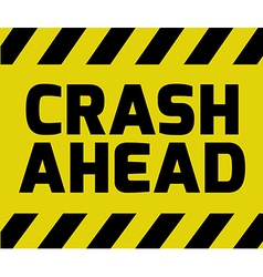 Crash Ahead sign vector