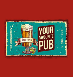 beer glass favorite pub advertising poster vector image