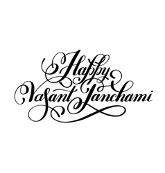 Happy Vasant Panchami handwritten ink lettering vector