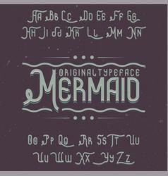Vintage label font named mermaid vector