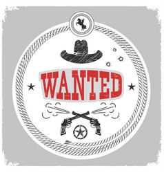 Wanted label with cowboy decotarion isolated on vector
