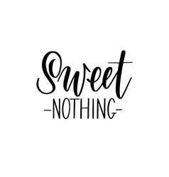 sweet nothing abstract calligraphy vector image