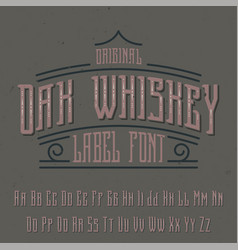 vintage label typeface named oak whiskey vector image