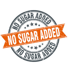 no sugar added round grunge ribbon stamp vector image vector image