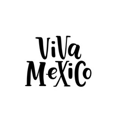 viva mexico hand drawn lettering phrase isolated vector image