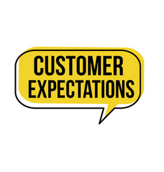 Customer expectations speech bubble vector